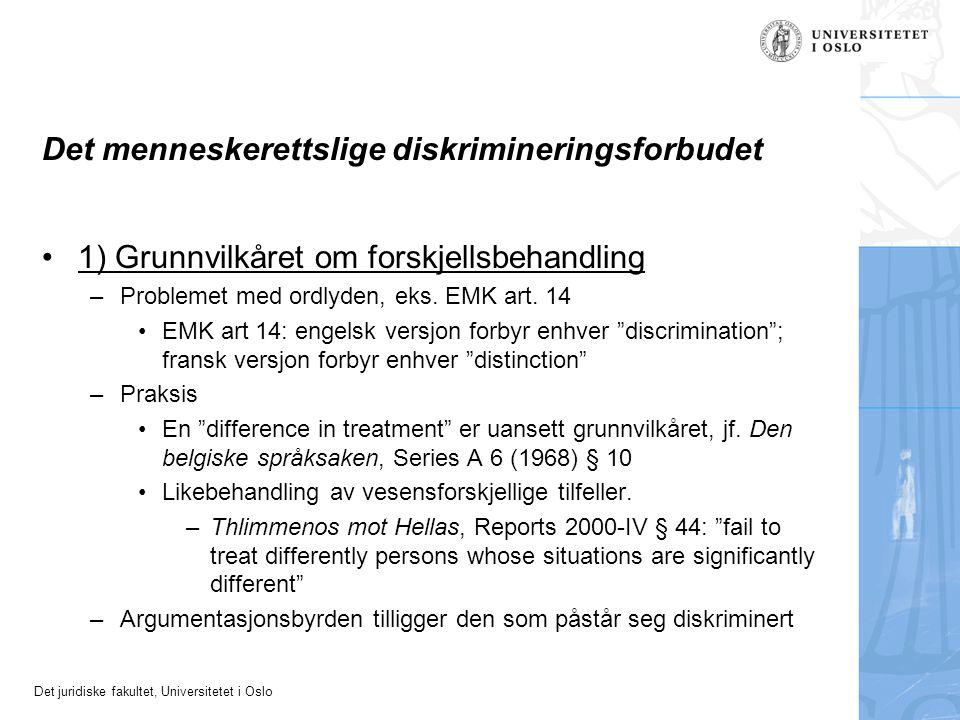 Det juridiske fakultet, Universitetet i Oslo Det menneskerettslige diskrimineringsforbudet 1) Grunnvilkåret om forskjellsbehandling –Problemet med ord