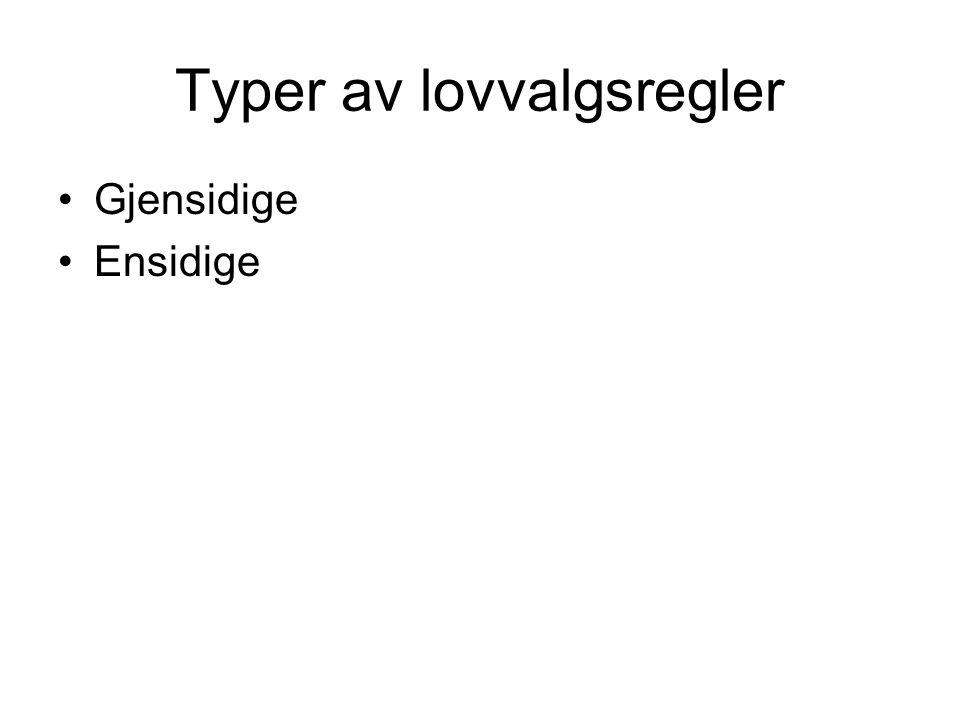 Litteratur Tingsrett: –Gaarders Innføring i Internasjonal privatrett ved Lundgaard, 2000, 281-293