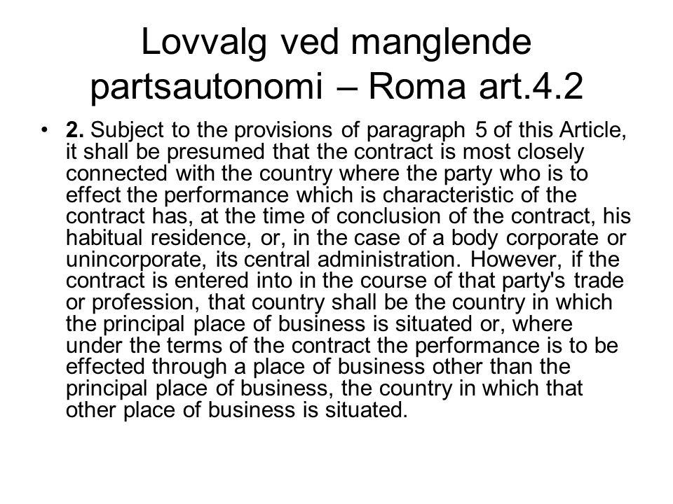 Lovvalg ved manglende partsautonomi – Roma art.4.2 2.