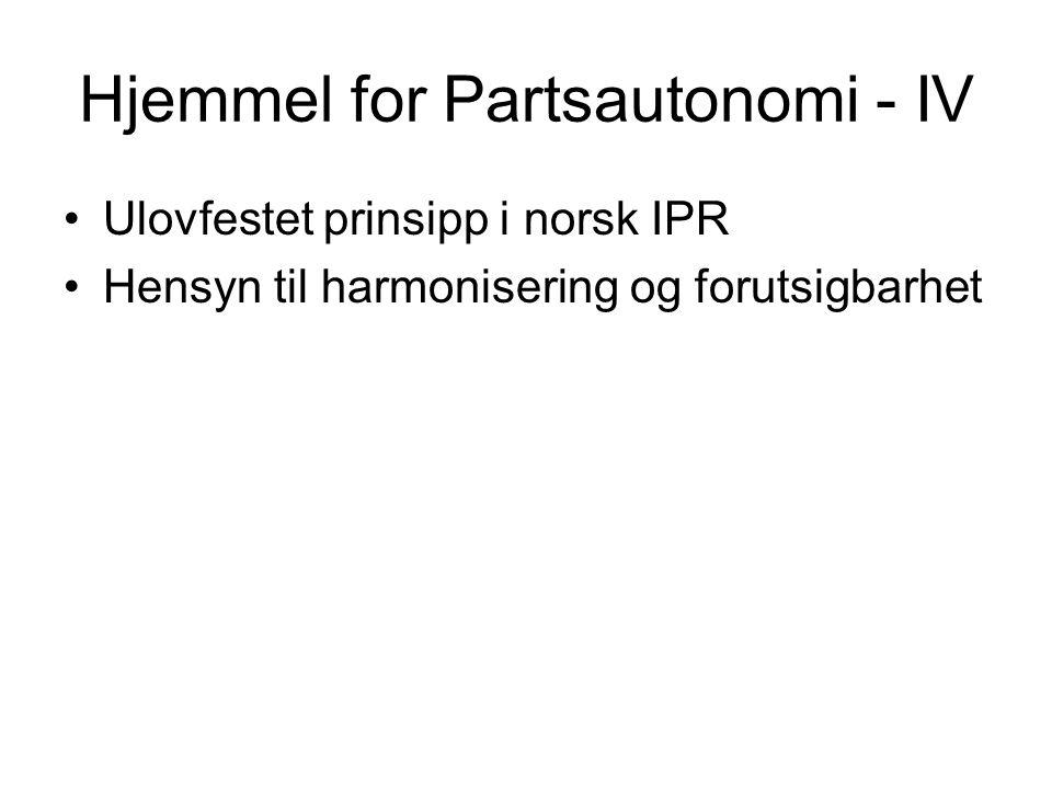 Hjemmel for Partsautonomi - IV Ulovfestet prinsipp i norsk IPR Hensyn til harmonisering og forutsigbarhet