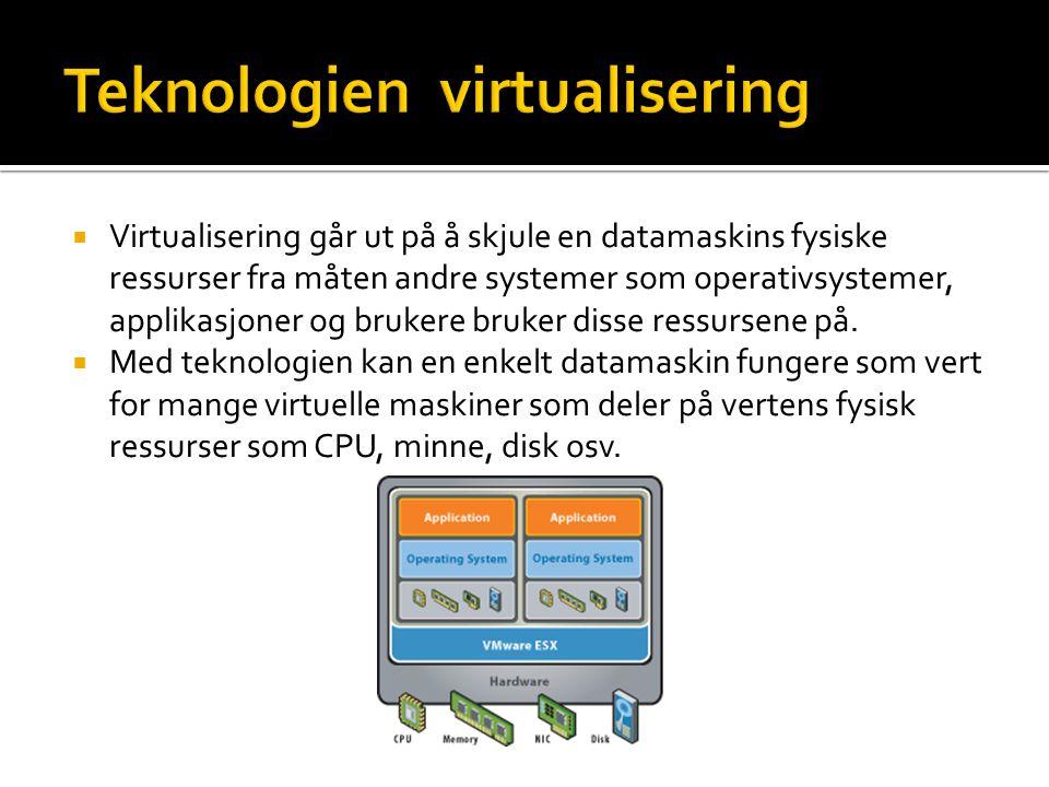  Virtualisering går ut på å skjule en datamaskins fysiske ressurser fra måten andre systemer som operativsystemer, applikasjoner og brukere bruker disse ressursene på.