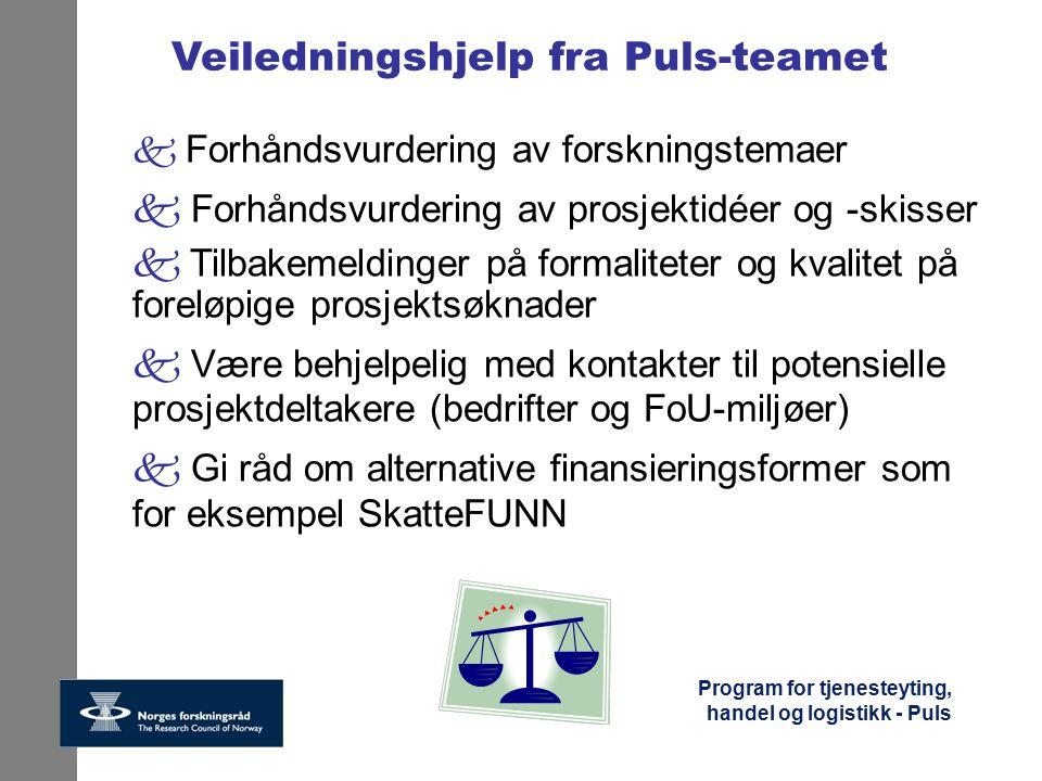 Program for tjenesteyting, handel og logistikk - Puls Veiledningshjelp fra Puls-teamet  Forhåndsvurdering av forskningstemaer k Forhåndsvurdering av