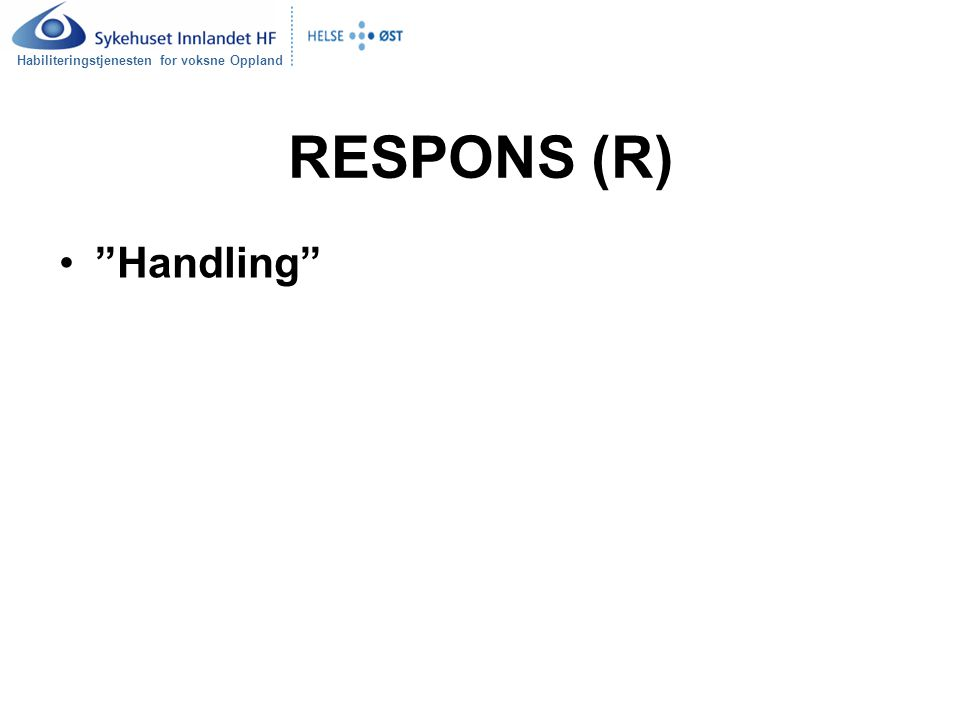"""Habiliteringstjenesten for voksne Oppland RESPONS (R) """"Handling"""""""
