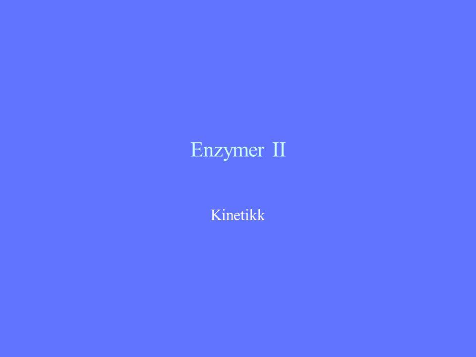 Enzymer II Kinetikk