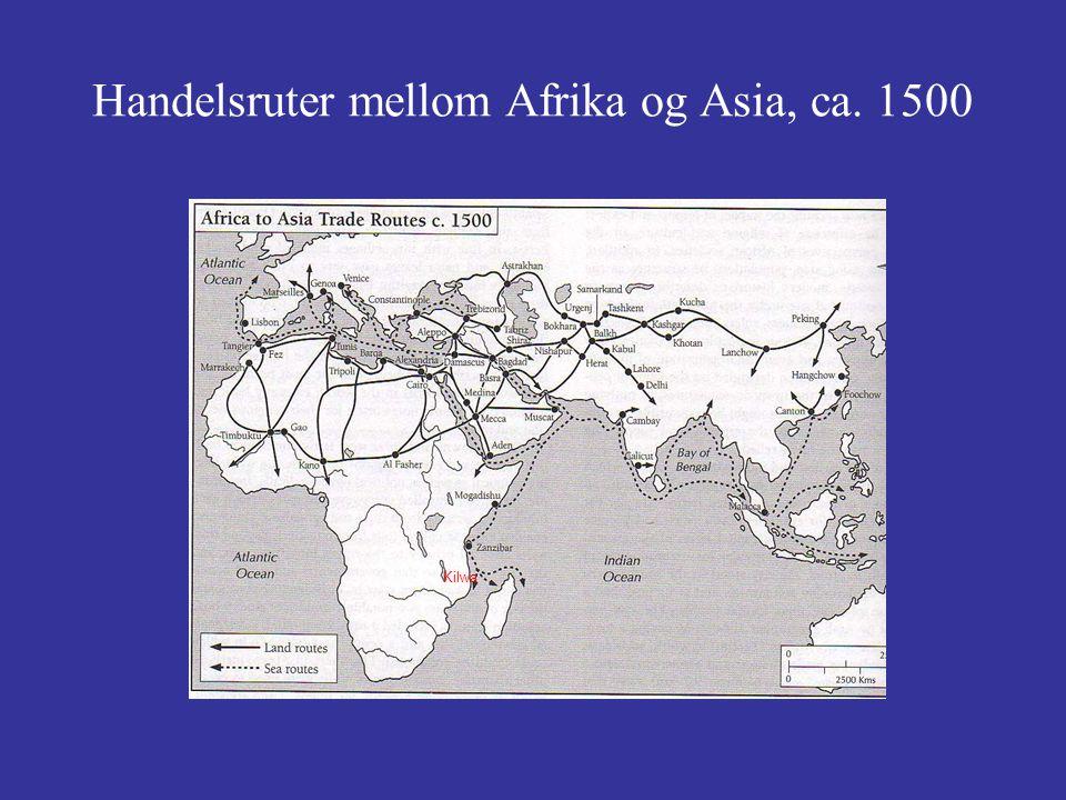 Handelsruter mellom Afrika og Asia, ca. 1500 Kilwa
