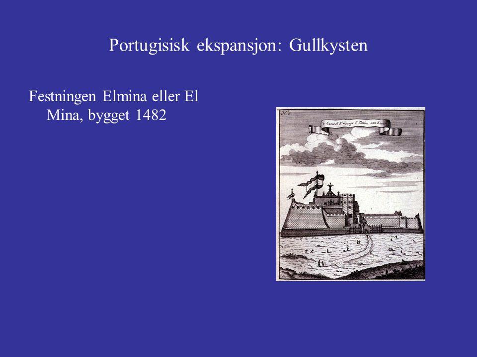 Portugisisk ekspansjon: Gullkysten Festningen Elmina eller El Mina, bygget 1482