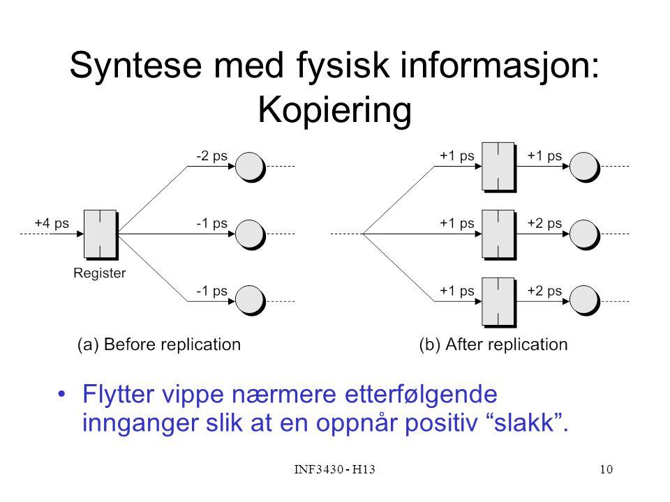 """INF3430 - H1310 Syntese med fysisk informasjon: Kopiering Flytter vippe nærmere etterfølgende innganger slik at en oppnår positiv """"slakk""""."""