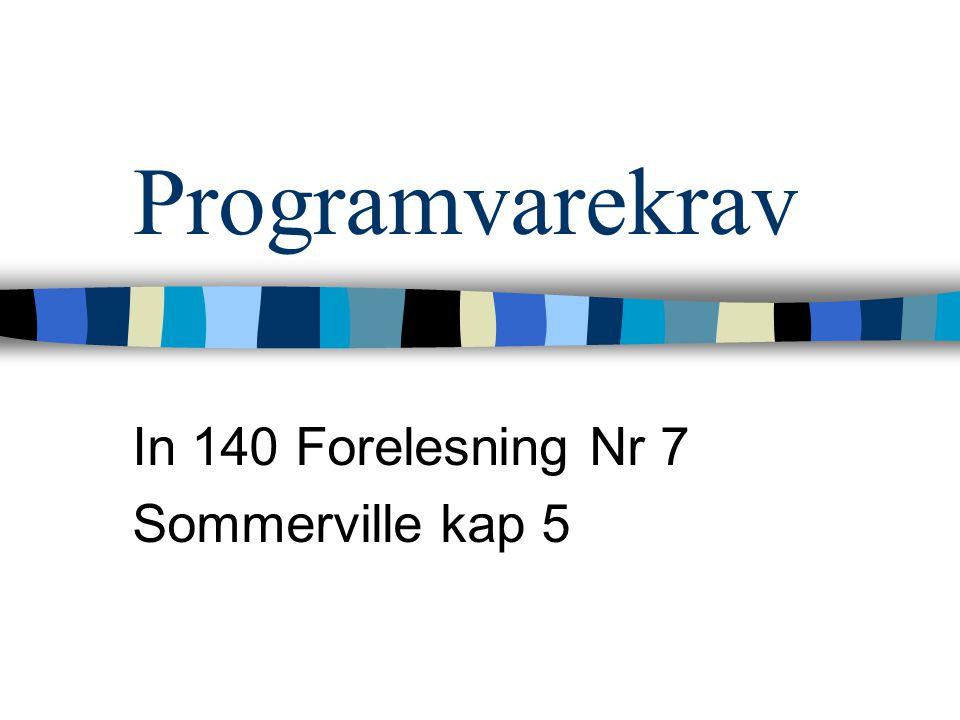 Programvarekrav In 140 Forelesning Nr 7 Sommerville kap 5