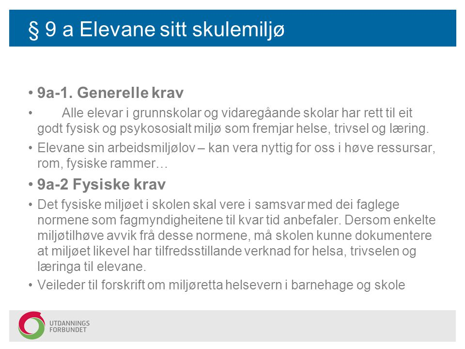 § 9 a Elevane sitt skulemiljø 9a-1.