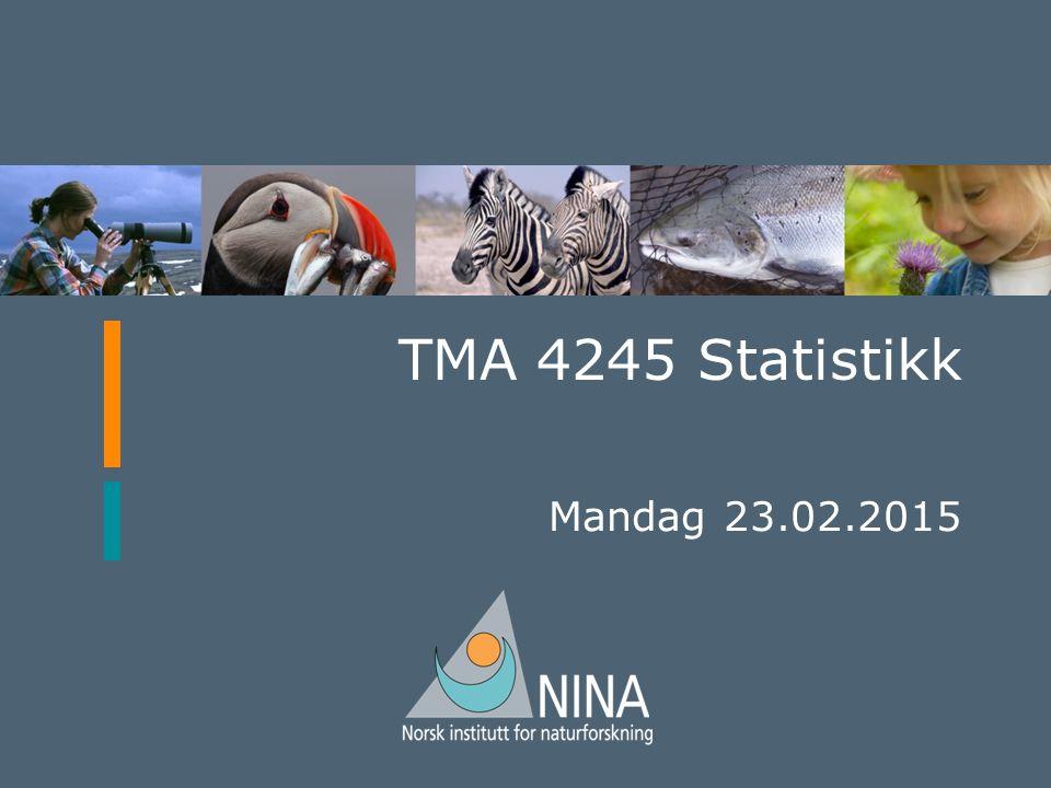 TMA 4245 Statistikk Mandag 23.02.2015 Les dette Powerpointmalen inneholder 3 forskjellige tittel-ark som du kan velge mellom. I tillegg kan du velge l