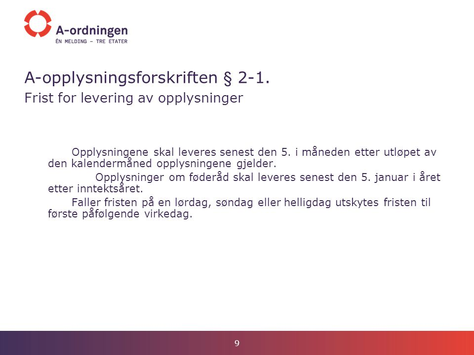 A-opplysningsforskriften § 2-1.