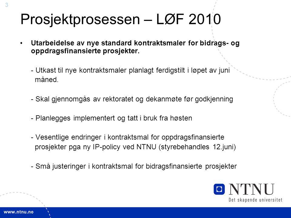 33 Prosjektprosessen – LØF 2010 Utarbeidelse av nye standard kontraktsmaler for bidrags- og oppdragsfinansierte prosjekter.