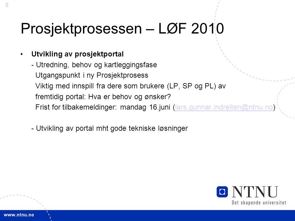 55 Prosjektprosessen – LØF 2010 Utvikling av prosjektportal - Utredning, behov og kartleggingsfase Utgangspunkt i ny Prosjektprosess Viktig med innspi