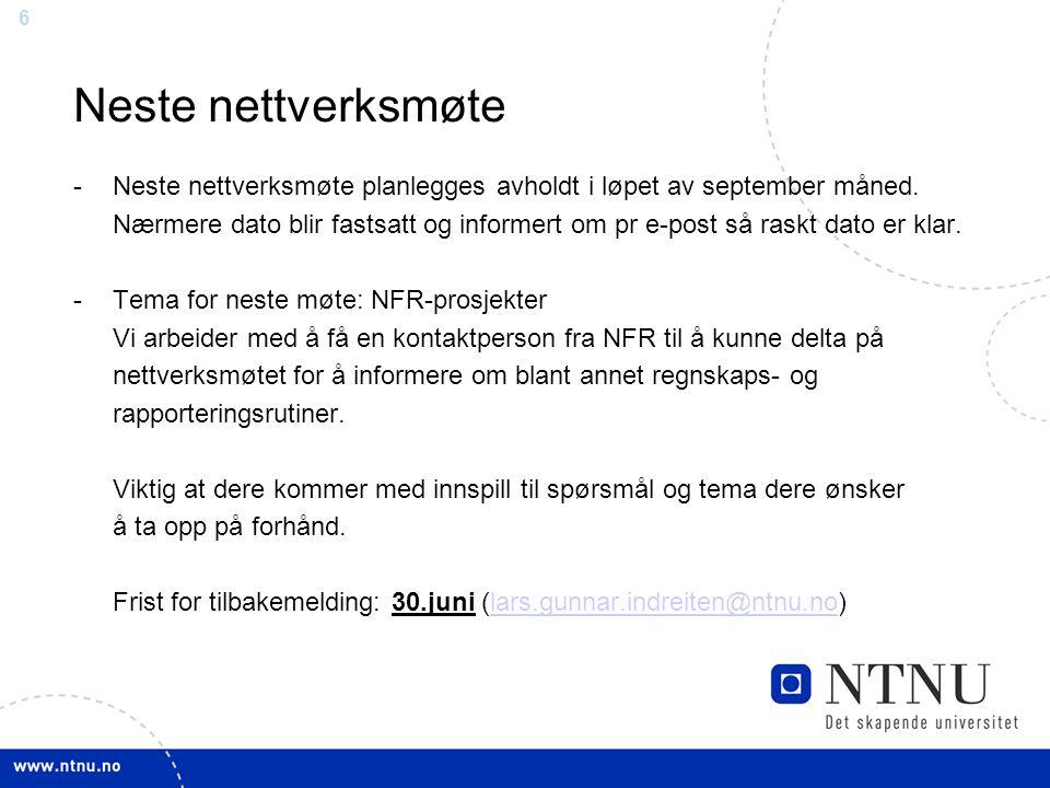 66 Neste nettverksmøte -Neste nettverksmøte planlegges avholdt i løpet av september måned.