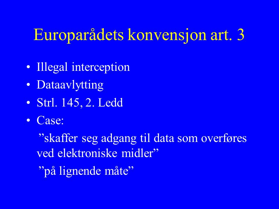 Europarådets konvensjon art. 3 Illegal interception Dataavlytting Strl.