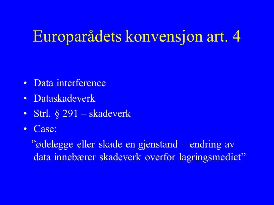 Europarådets konvensjon art. 4 Data interference Dataskadeverk Strl.