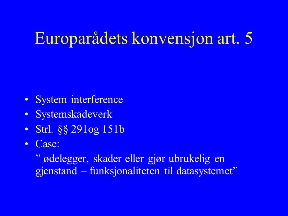 Europarådets konvensjon art. 5 System interference Systemskadeverk Strl.