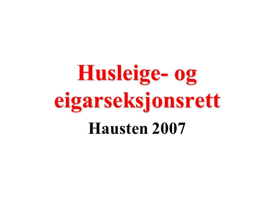 Husleige- og eigarseksjonsrett Hausten 2007