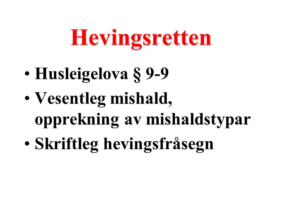 Hevingsretten Husleigelova § 9-9 Vesentleg mishald, opprekning av mishaldstypar Skriftleg hevingsfråsegn