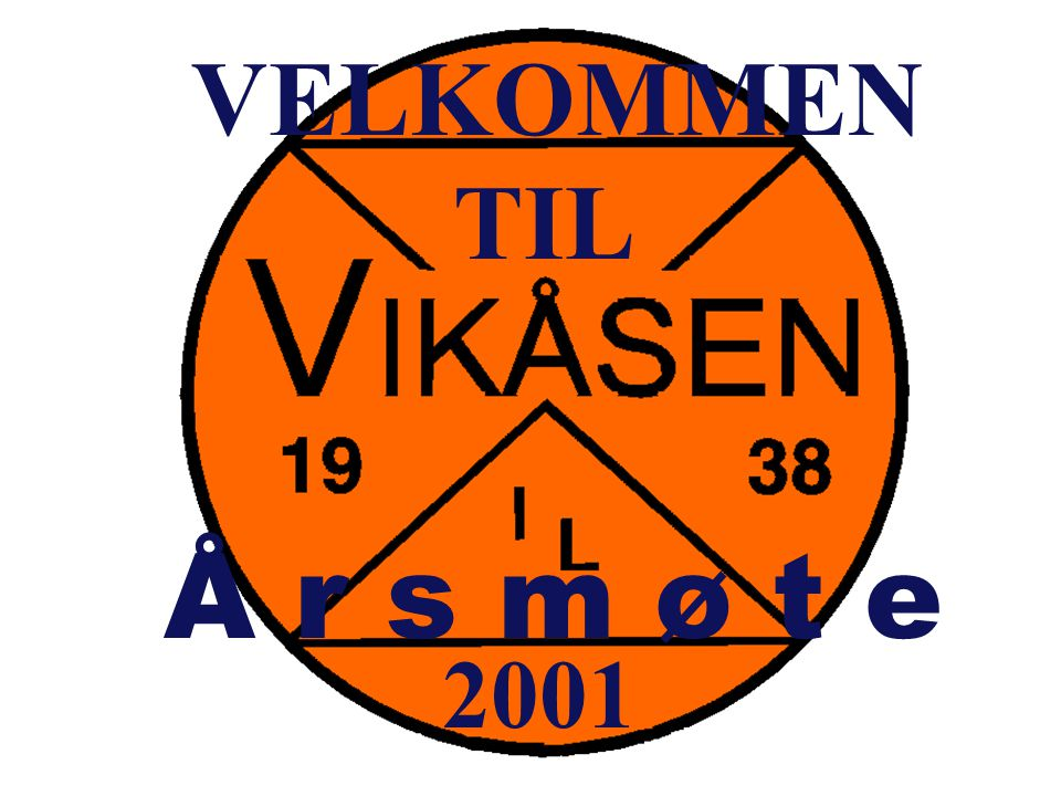 VELKOMMEN TIL Å r s m ø t e 2001