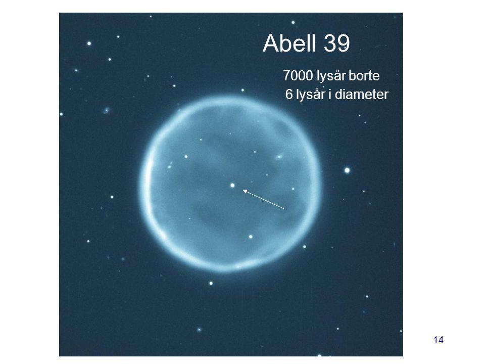AST1010 - Stjernenes sluttstadier14 Abell 39 7000 lysår borte 6 lysår i diameter