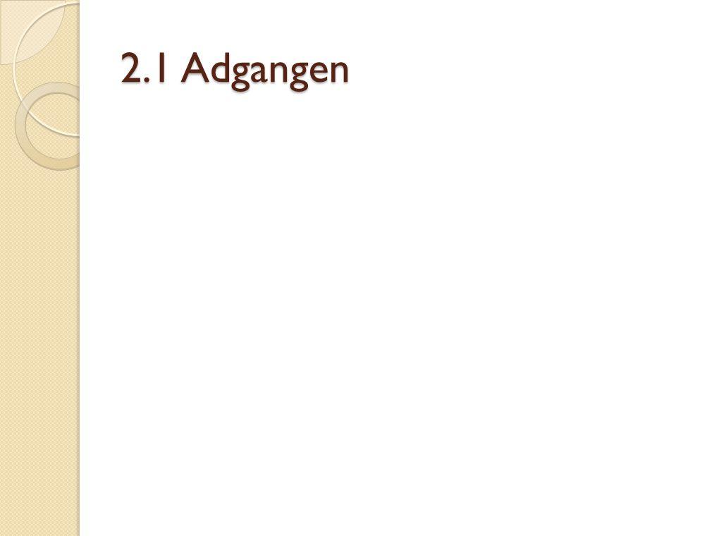2.1 Adgangen