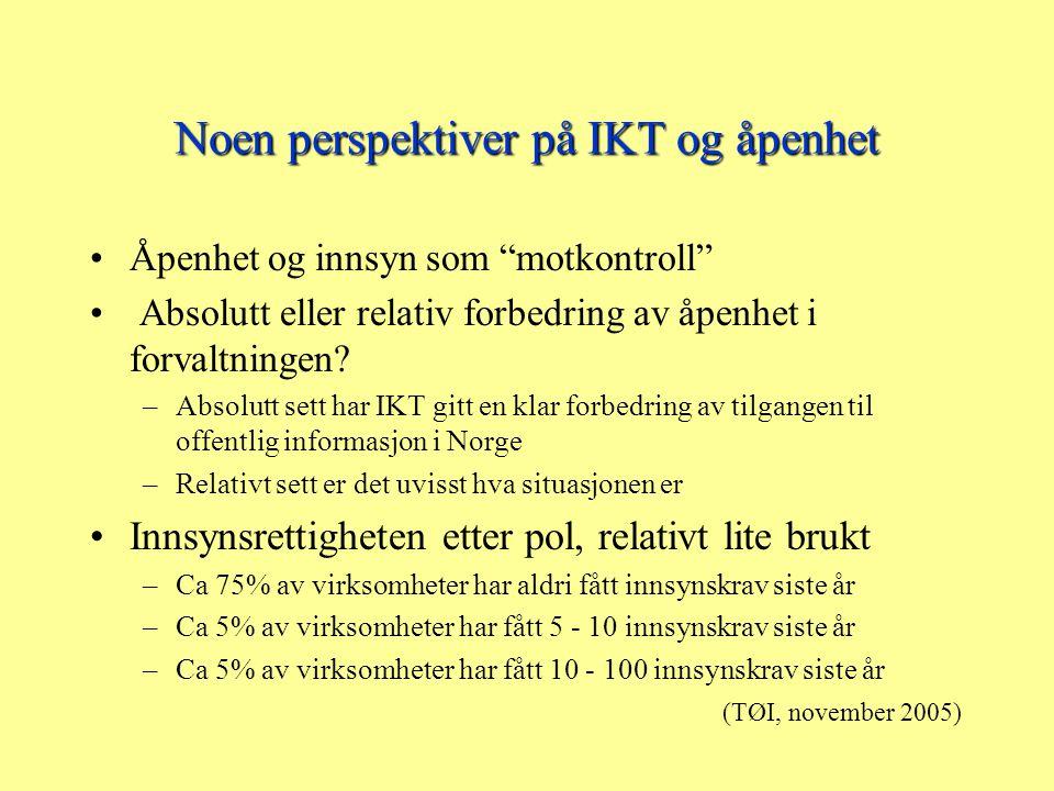 Noen perspektiver på IKT og åpenhet Åpenhet og innsyn som motkontroll Absolutt eller relativ forbedring av åpenhet i forvaltningen.