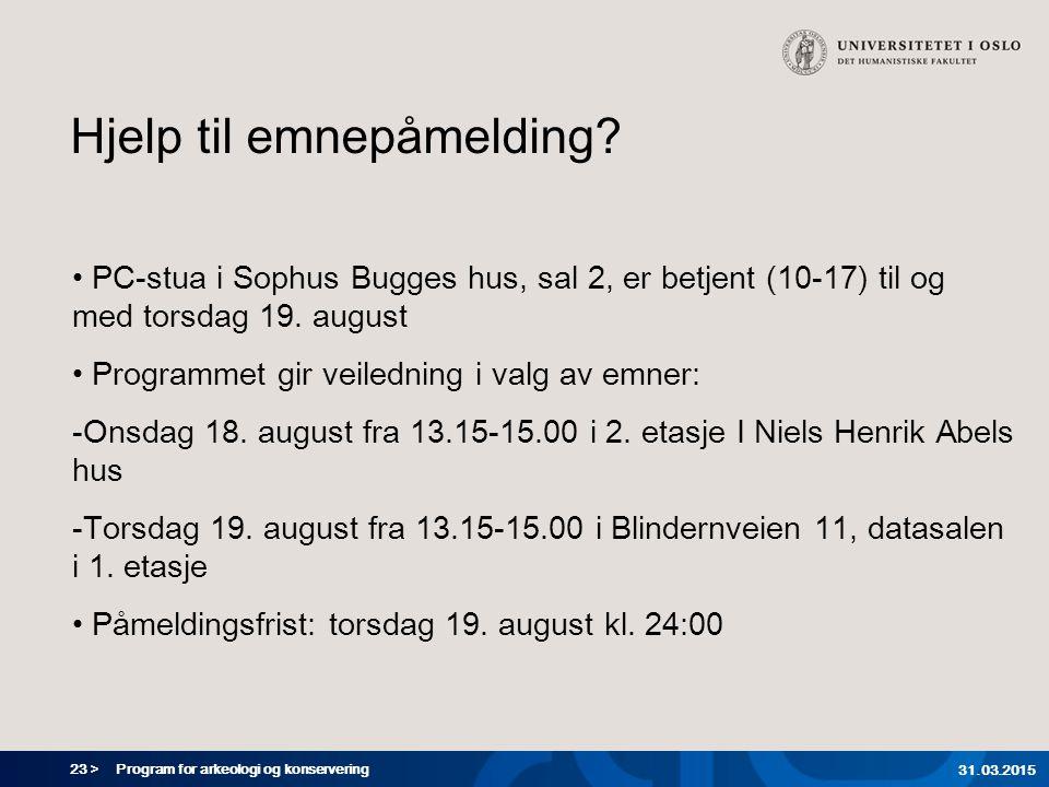 23 > Program for arkeologi og konservering 31.03.2015 Hjelp til emnepåmelding.