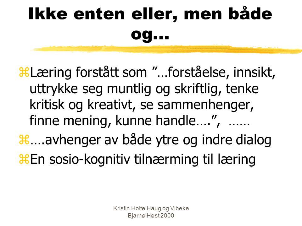 Kristin Holte Haug og Vibeke Bjarnø Høst 2000 Ikke enten eller, men både og...