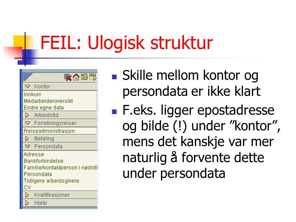 """FEIL: Ulogisk struktur Skille mellom kontor og persondata er ikke klart F.eks. ligger epostadresse og bilde (!) under """"kontor"""", mens det kanskje var m"""