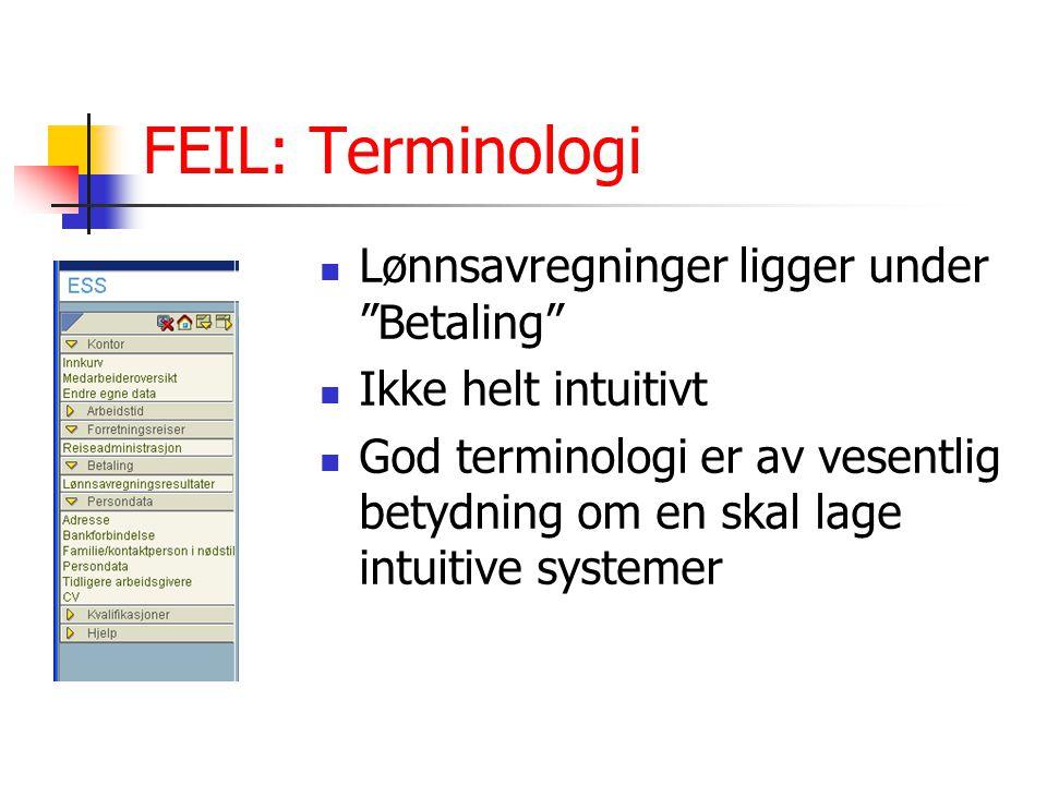 FEIL: Terminologi Lønnsavregninger ligger under Betaling Ikke helt intuitivt God terminologi er av vesentlig betydning om en skal lage intuitive systemer