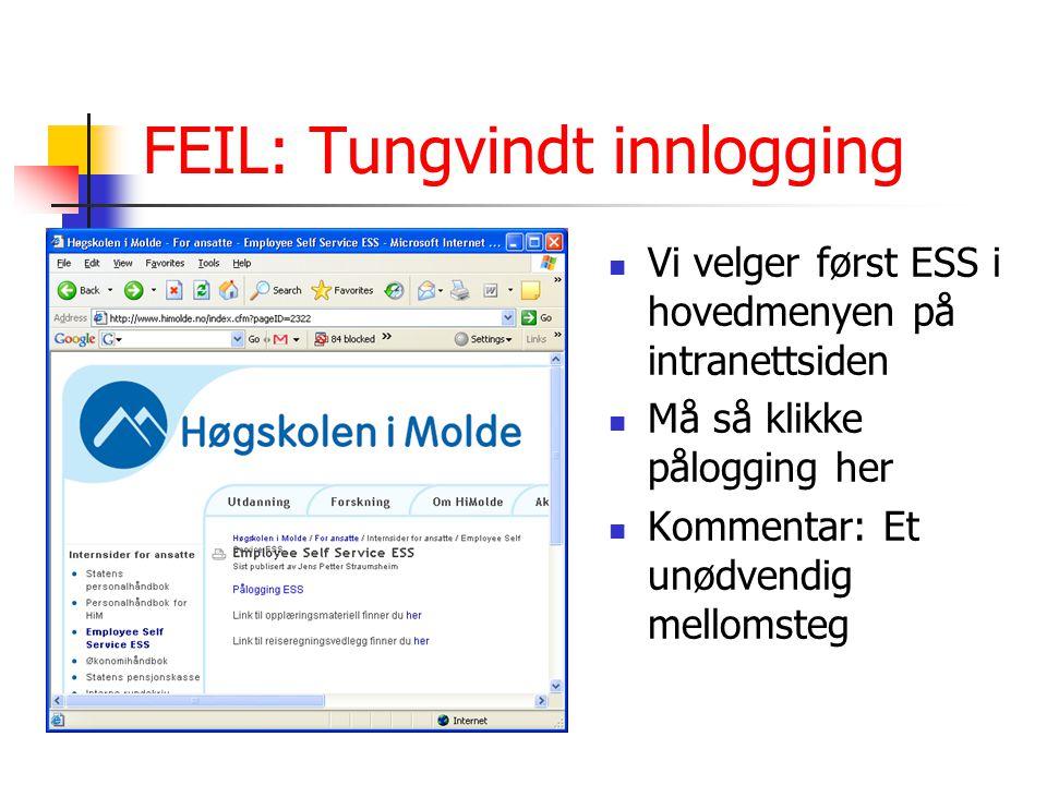 FEIL: Uklare begreper Her heter systemet SAP, ikke ESS (kan skape forvirring) Klient burde vært utfylt (er rettet nå), men forsvinner om du skriver galt passord første gang Tjeneste PZM3 sier ingenting til en bruker