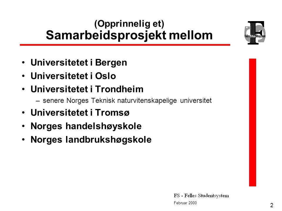 Februar 2000 2 (Opprinnelig et) Samarbeidsprosjekt mellom Universitetet i Bergen Universitetet i Oslo Universitetet i Trondheim –senere Norges Teknisk