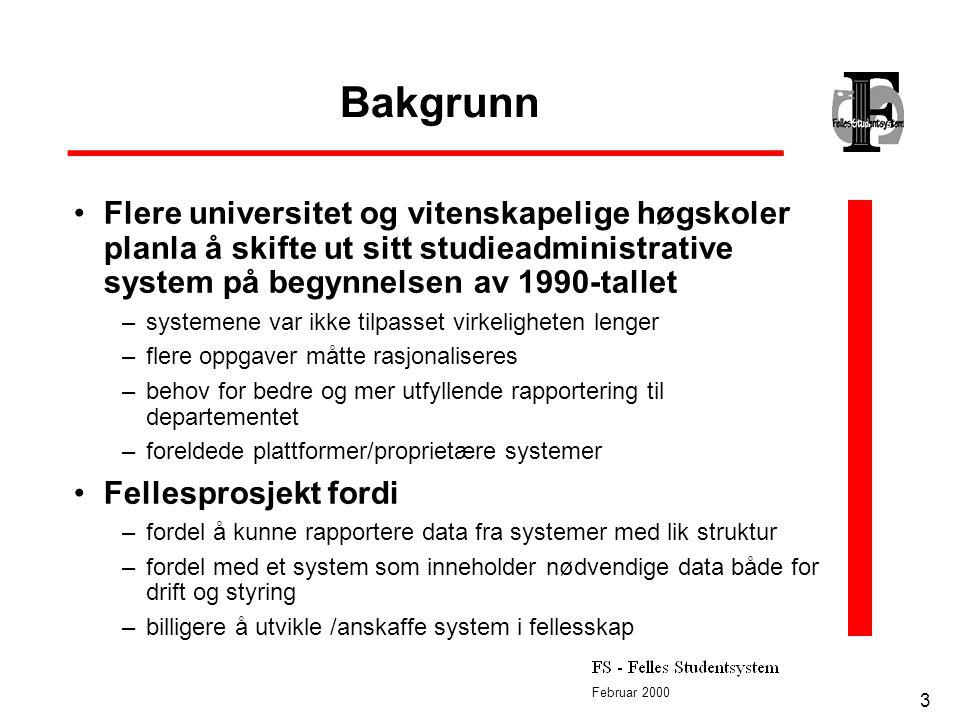 Februar 2000 3 Bakgrunn Flere universitet og vitenskapelige høgskoler planla å skifte ut sitt studieadministrative system på begynnelsen av 1990-talle