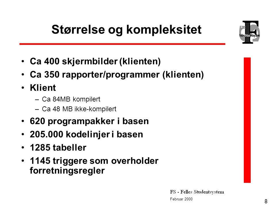 Februar 2000 8 Størrelse og kompleksitet Ca 400 skjermbilder (klienten) Ca 350 rapporter/programmer (klienten) Klient –Ca 84MB kompilert –Ca 48 MB ikk