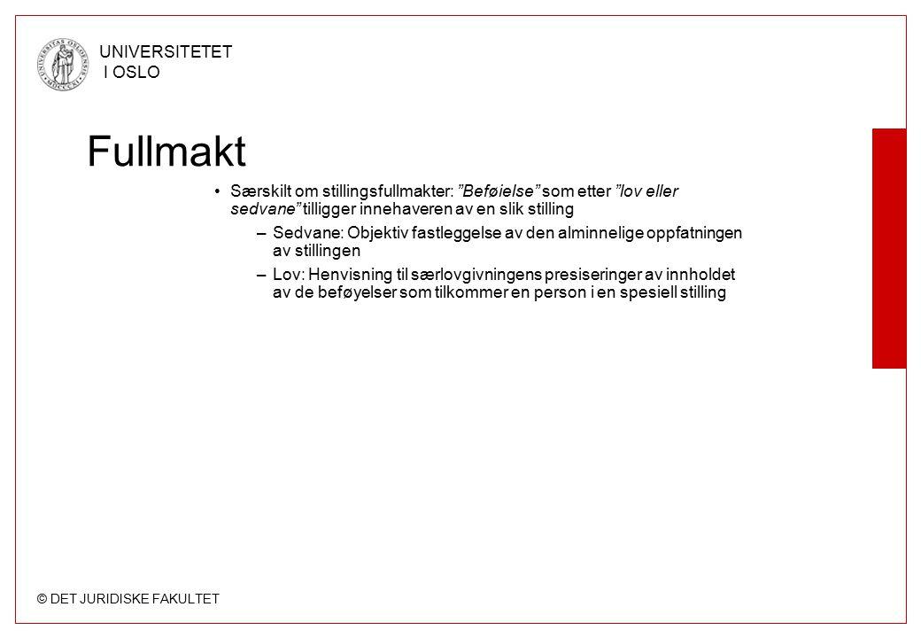"""© DET JURIDISKE FAKULTET UNIVERSITETET I OSLO Fullmakt Særskilt om stillingsfullmakter: """"Beføielse"""" som etter """"lov eller sedvane"""" tilligger innehavere"""