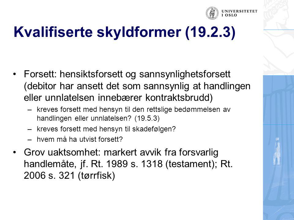 Kvalifiserte skyldformer (19.2.3) Forsett: hensiktsforsett og sannsynlighetsforsett (debitor har ansett det som sannsynlig at handlingen eller unnlate