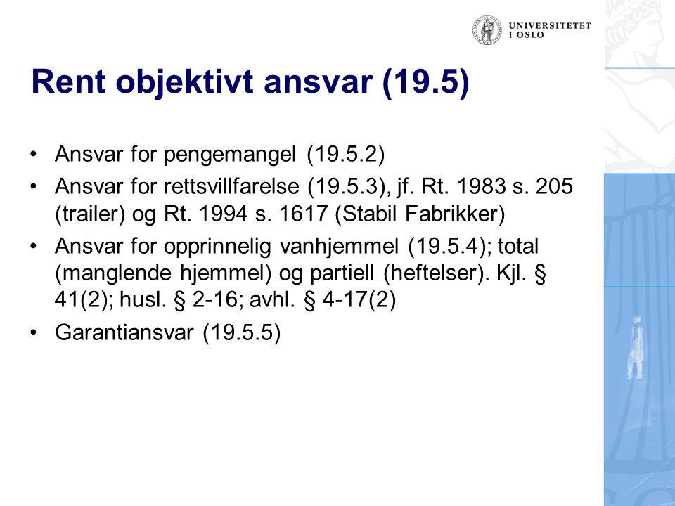 Rent objektivt ansvar (19.5) Ansvar for pengemangel (19.5.2) Ansvar for rettsvillfarelse (19.5.3), jf. Rt. 1983 s. 205 (trailer) og Rt. 1994 s. 1617 (