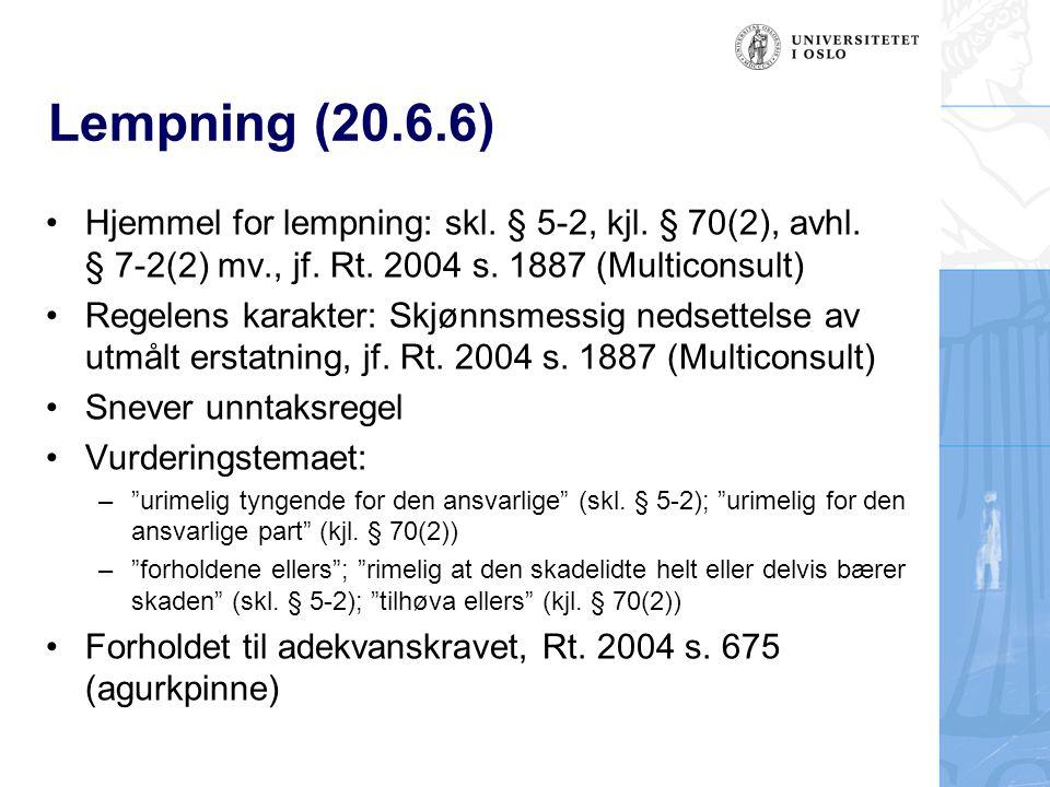 Lempning (20.6.6) Hjemmel for lempning: skl. § 5-2, kjl. § 70(2), avhl. § 7 ‑ 2(2) mv., jf. Rt. 2004 s. 1887 (Multiconsult) Regelens karakter: Skjønns