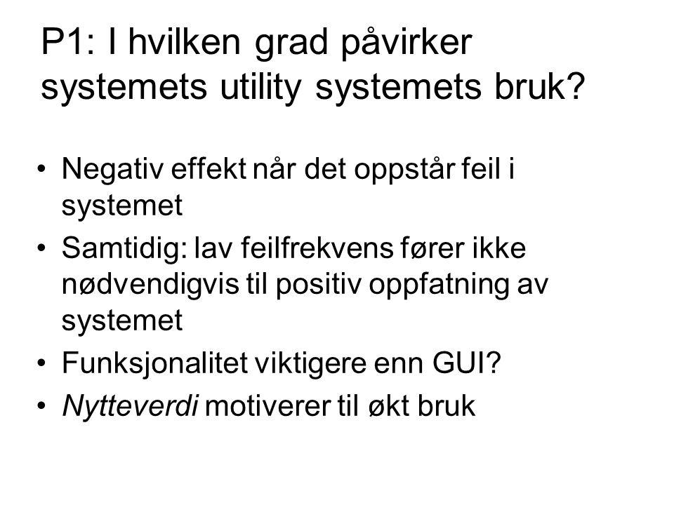 P1: I hvilken grad påvirker systemets utility systemets bruk.