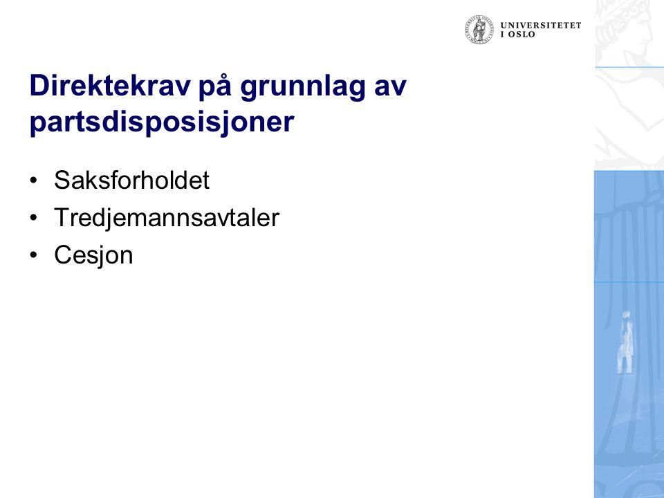 Direktekrav på grunnlag av partsdisposisjoner Saksforholdet Tredjemannsavtaler Cesjon