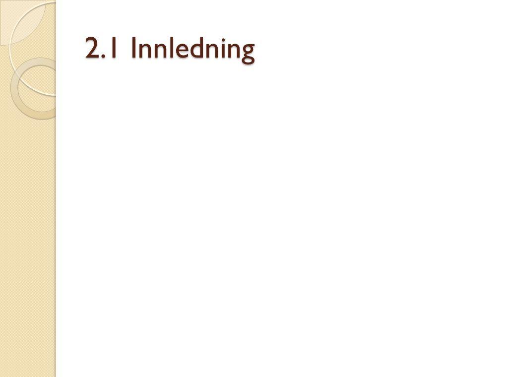 2.1 Innledning