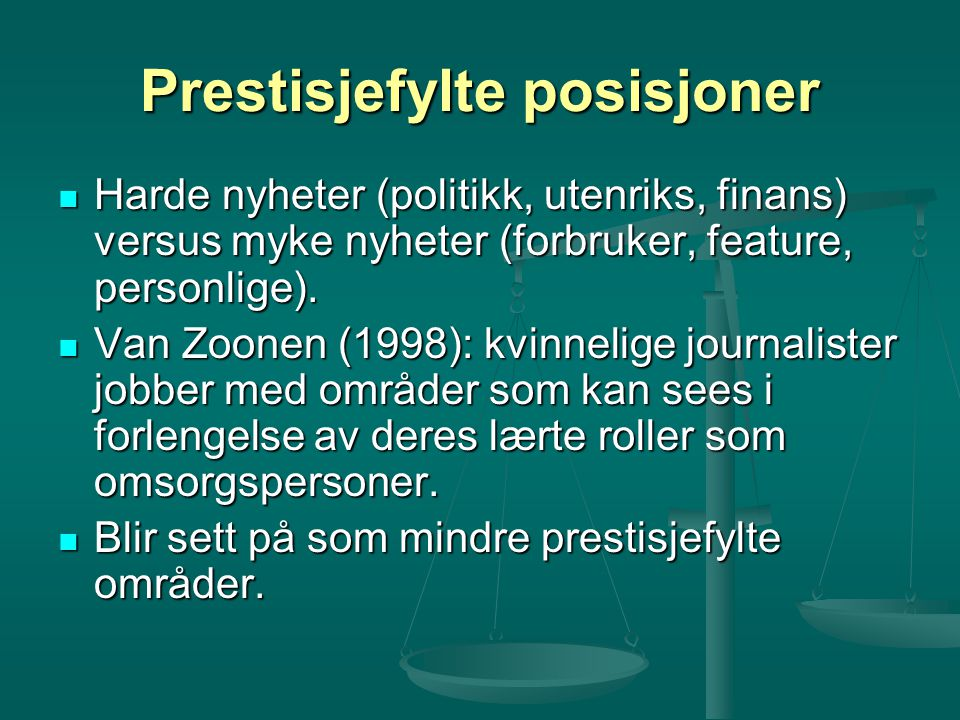 Prestisjefylte posisjoner Harde nyheter (politikk, utenriks, finans) versus myke nyheter (forbruker, feature, personlige). Harde nyheter (politikk, ut