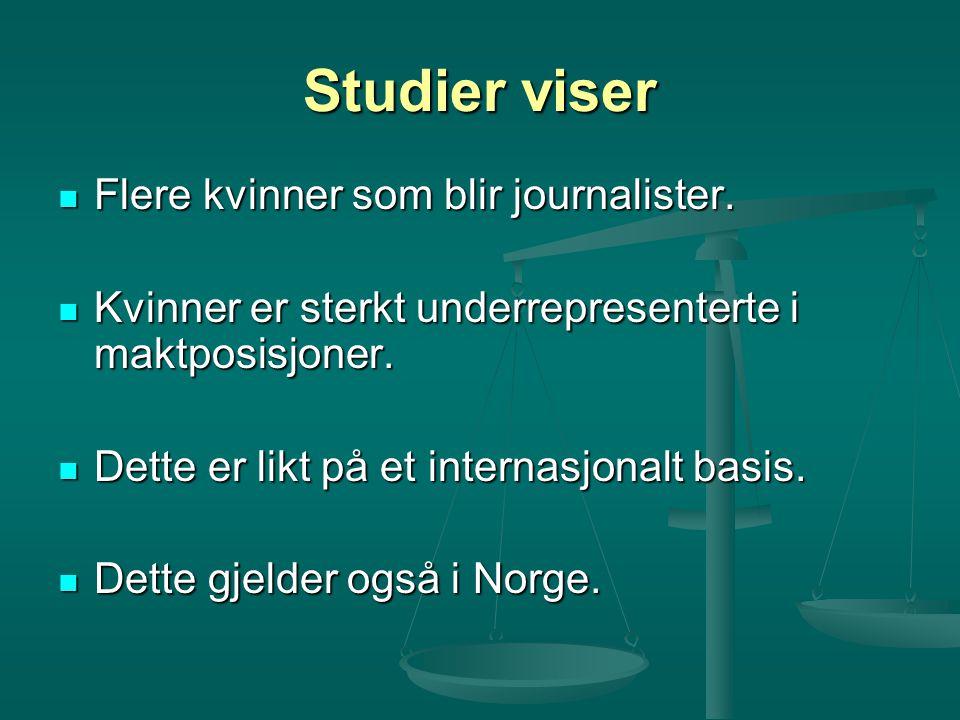 Studier viser Flere kvinner som blir journalister.