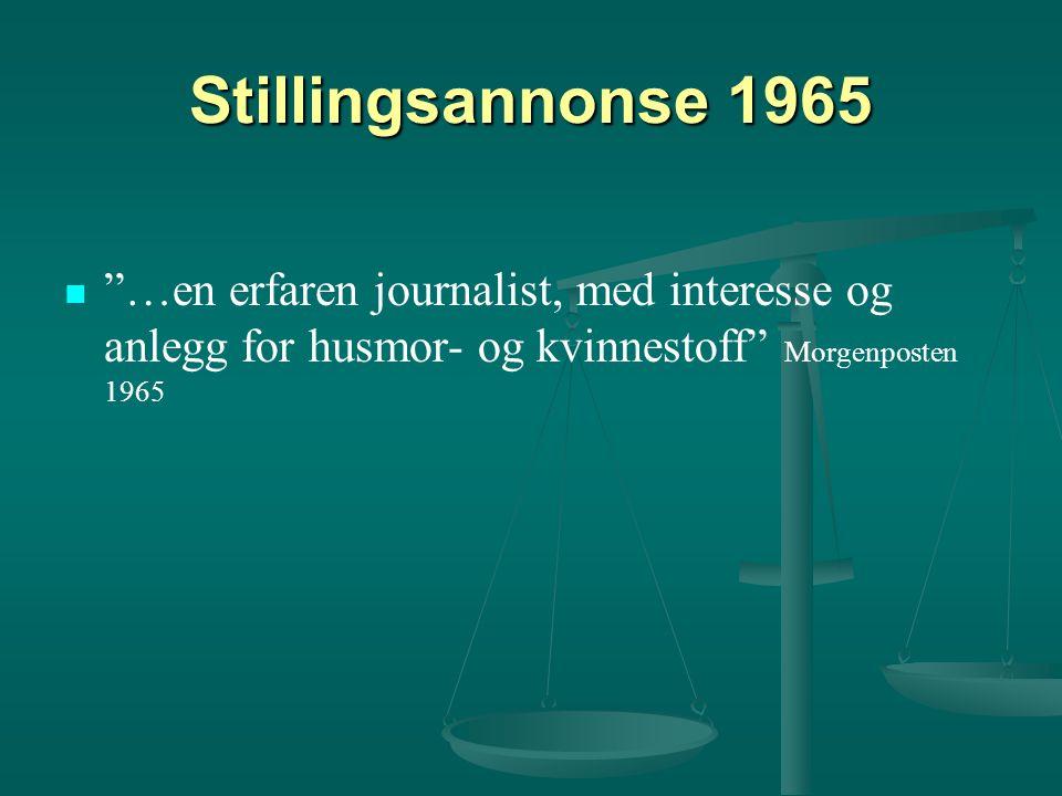 """Stillingsannonse 1965 """"…en erfaren journalist, med interesse og anlegg for husmor- og kvinnestoff"""" Morgenposten 1965"""