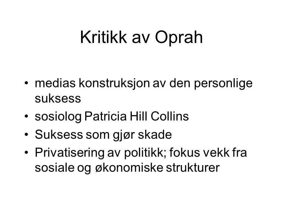 Kritikk av Oprah medias konstruksjon av den personlige suksess sosiolog Patricia Hill Collins Suksess som gjør skade Privatisering av politikk; fokus