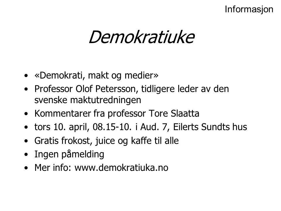 Demokratiuke «Demokrati, makt og medier» Professor Olof Petersson, tidligere leder av den svenske maktutredningen Kommentarer fra professor Tore Slaat