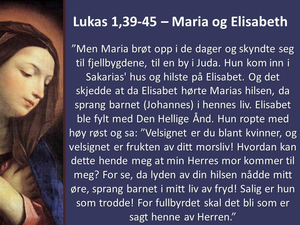 Lukas 1 og 2 – LOVSANGER 1)Elisabeth 2)Maria 3)Sakarja 4)Englene 5)Hyrdene 6)Simeon i templet 7)Anna Fanuelsdatter
