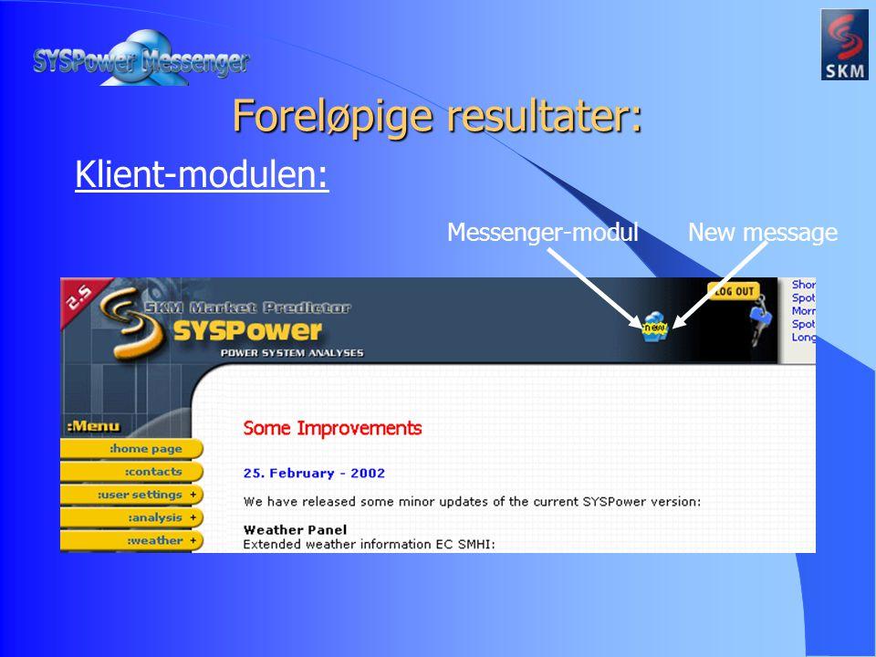 Klient-modulen: Foreløpige resultater: Messenger-modulNew message