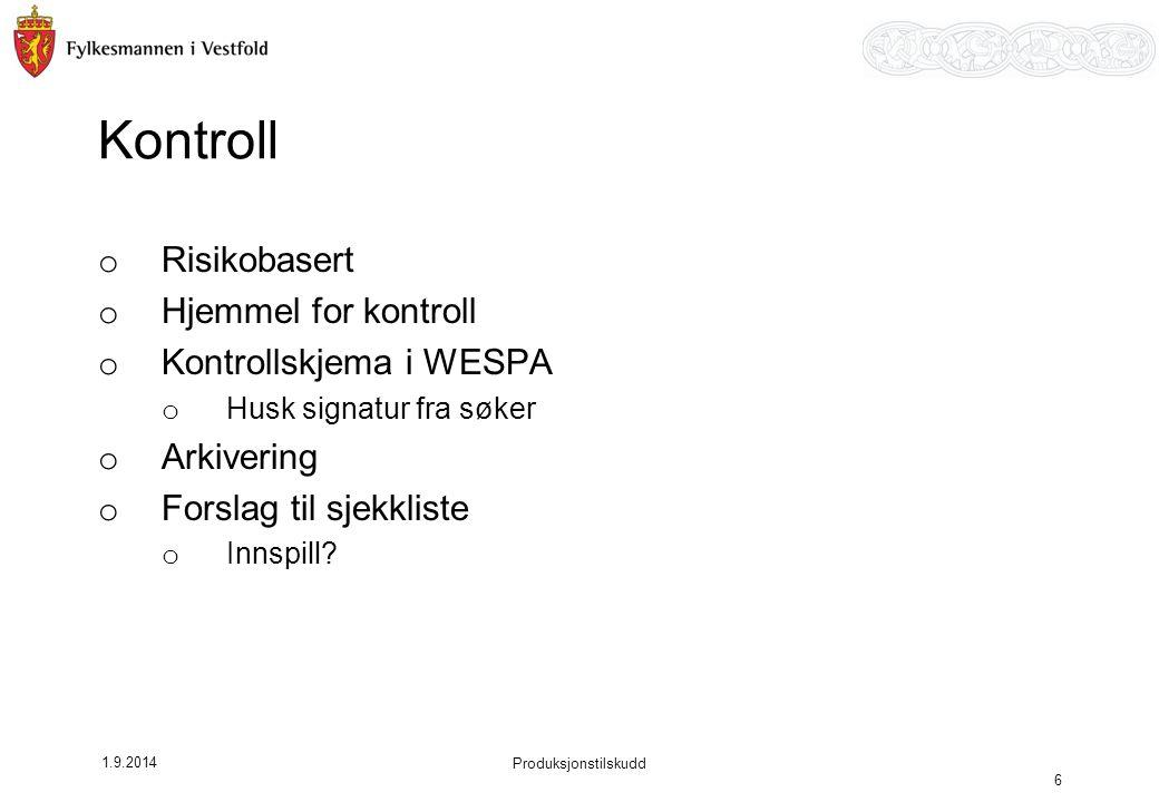 Kontroll o Risikobasert o Hjemmel for kontroll o Kontrollskjema i WESPA o Husk signatur fra søker o Arkivering o Forslag til sjekkliste o Innspill.